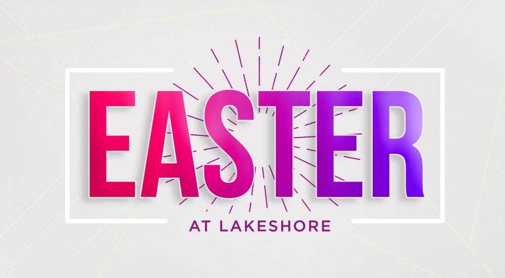 Easter at Lakeshore