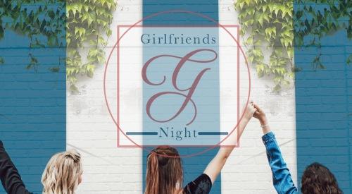 Girlfriends Night